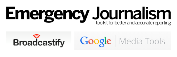 Broadcastify, Google Media Tools, and EmergencyJournalism.net: Three resources that help journalists report during an emergency or crisis