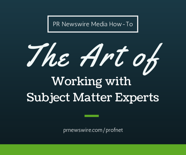 PRN Media How To Work with Subject Matter Experts