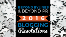 BEYOND BYLINES and BEYOND PR BLOGGING RESOLUTIONS