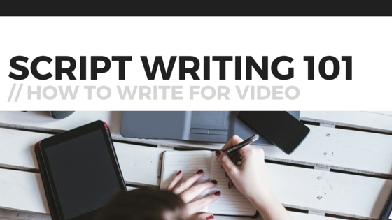 SCRIPT WRITING FOR VIDEO