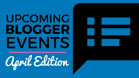April Blogger Events