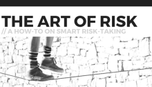The Art of Risk Taking