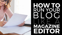 how to run your blog like a magazine editor