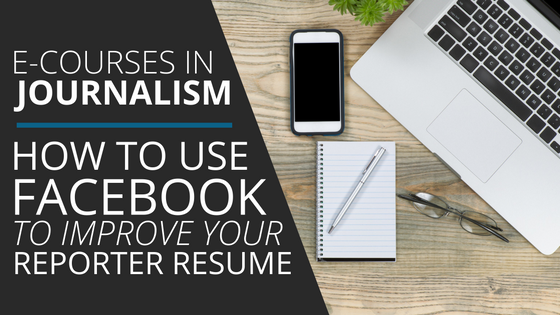 how to improve your resume e learning how to use facebook to improve your reporter resume