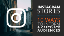 Instagram Stories: How to Inform and Captivate Your Audience