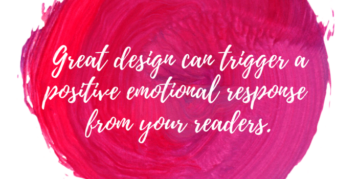great-design-can-trigger-a-positive-emotional-response-from-your-readers