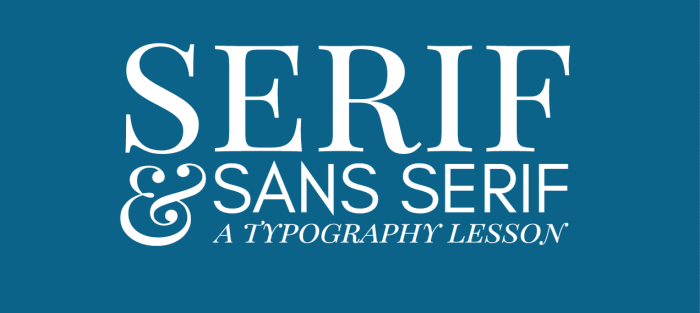 serif and sans serif typography