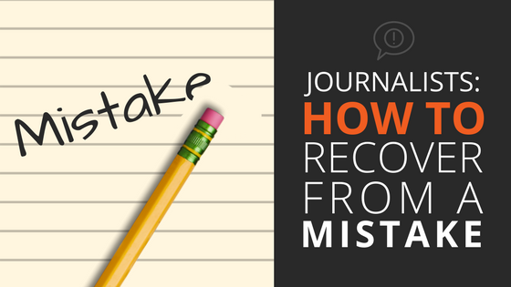 Advice for journalists on how to recover from a mistake