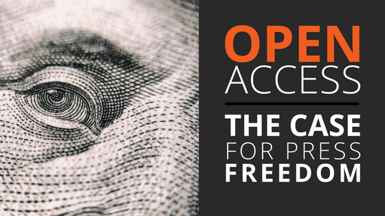 Open Access: The Case for Press Freedom