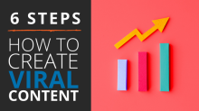 Creating Viral Content in 6 Steps