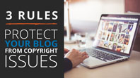 Can I Use That Picture? 3 Rules to Ensure Your Blog Isn't Breaking Copyright Rules