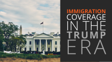 Covering immigration news in the Trump Era