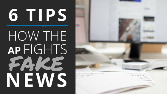 How the Associated Press Fights Fake News