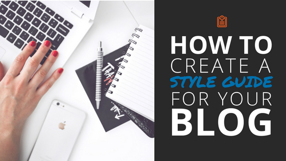 How to Create the Ultimate Blog Style Guide