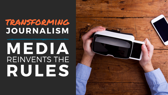 Transforming journalism: How media are reinventing the rules