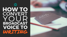 How to convert your broadcast voice to blogging