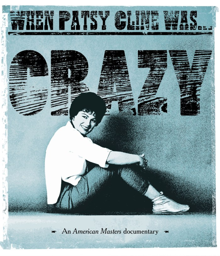 Patsy Cline's Inimitable Life And Legacy Examined In New DVD, 'When Patsy Cline Was… Crazy,' Featuring Acclaimed 'American Masters' Documentary and Exclusive Bonus Material