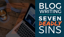Seven Deadly Sins of Blog Writing