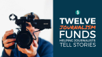 Journalism Funds to Help Fund Stories