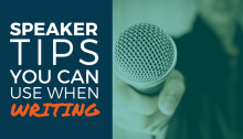 Speaking Tips That Apply to Writing