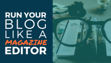 run your blog like a magazine