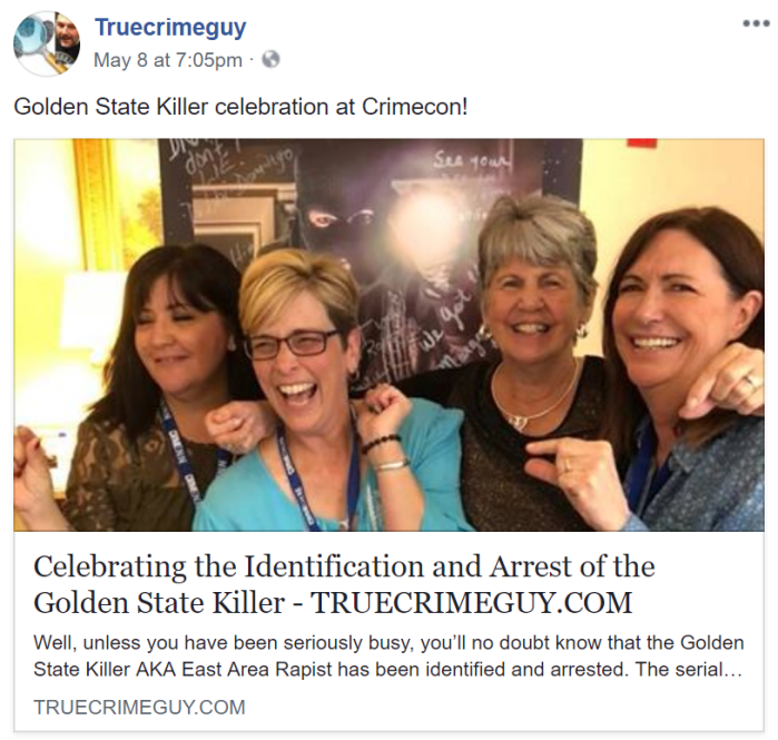 Recent TrueCrimeGuy Facebook Post - Celebrating the Identification and Arrest of the Golden State Killer - TRUECRIMEGUY.COM