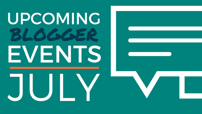 Upcoming Blogger Events: July