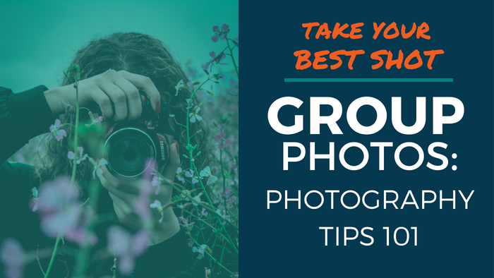 Take Your Best Shot - Group Photos: Photography Tips 101 (header)