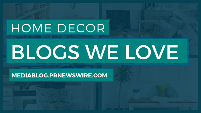 Home Decor Blogs We Love - mediablog.prnewswire.com