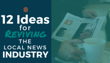 12 Ideas for Reviving the Local News Industry
