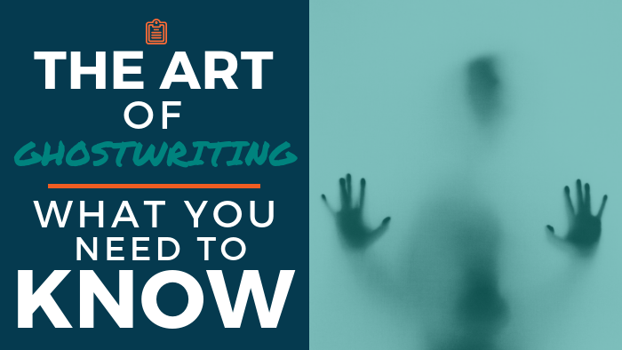 The Art of Ghostwriting: What You Need to Know