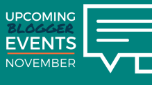 Upcoming Blogger Events: November 2018