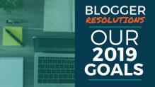 Blogger Resolutions: Our 2019 Goals