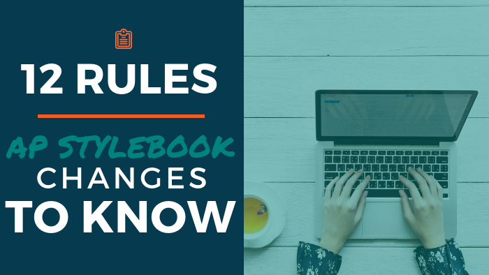 12 Rules: AP Stylebook Changes to Know