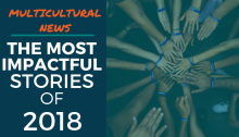 Multicultural News: The Most Impactful Stories of 2018