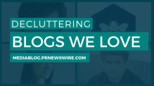 Decluttering Blogs We Love - mediablog.prnewswire.com