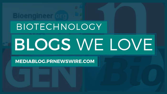 Biotechnology Blogs We Love - mediablog.prnewswire.com