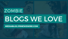 Zombie Blogs We Love - mediablog.prnewswire.com