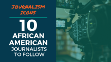 Journalism Icons: 10 African American Journalists to Follow
