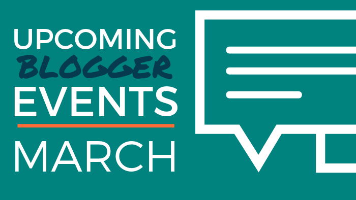 Upcoming Blogger Events: March