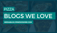 Pizza Blogs We Love - mediablog.prnewswire.com