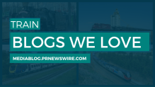 Train Blogs We Love - mediablog.prnewswire.com