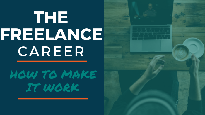 The Freelance Career: How to Make it Work