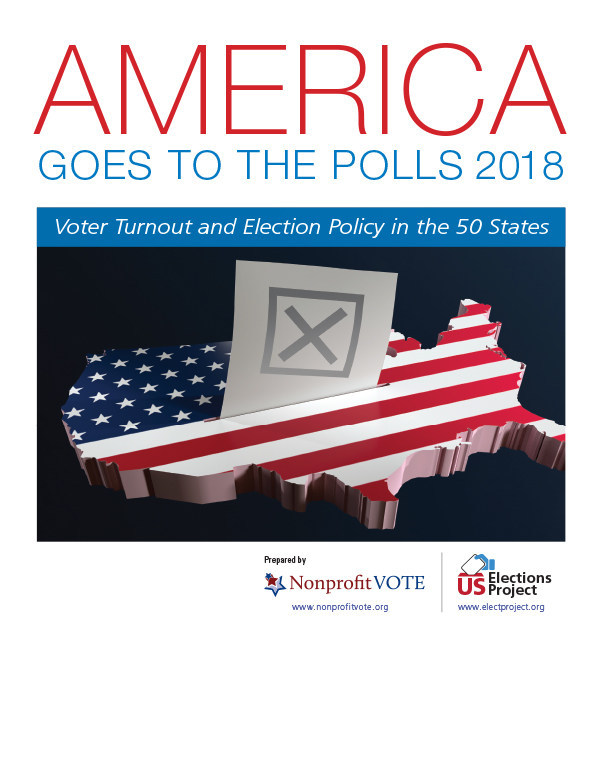 America Goes to the Polls 2018: Voter Turnout and Election Policy in the 50 States