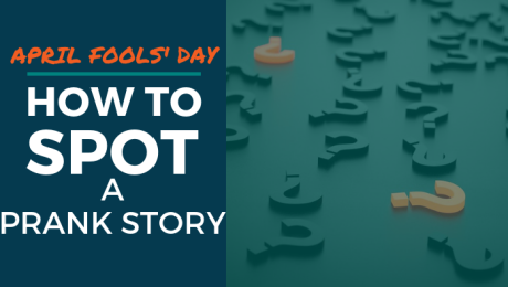 April Fools' Day: How to Spot a Prank Story