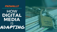 Paywalls: How Digital Media is Adapting