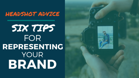 Headshot Advice: Six Tips for Representing Your Brand