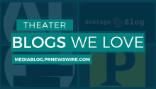 Theater Blogs We Love - mediablog.prnewswire.com