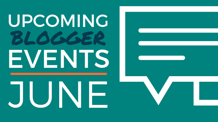 Upcoming Blogger Events: June 2019