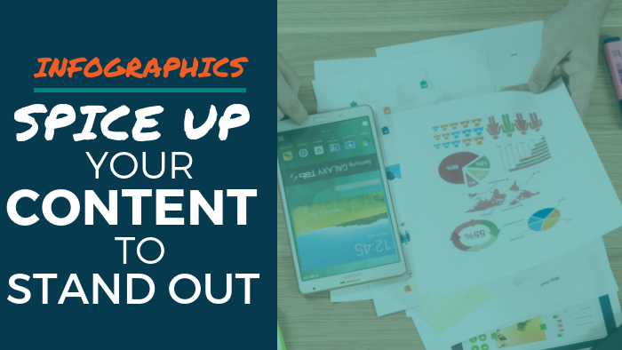 Infographics: Spice Up Your Content to Stand Out
